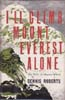 I'll Climb Mount Everest Alone: The Story of Maurice Wilson: Roberts, Dennis