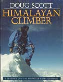 Himalayan Climber: A Lifetime's Quest to the World's Greater Ranges: Scott, Doug