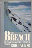 The Breach: Kilimanjaro and the Conquest of Self: Taylor, Rob