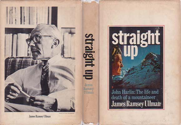Straight Up: The Life and Death of John Harlin: Ullman, James Ramsey