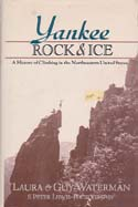 Yankee Rock & Ice: A History of Climbing in the Northeastern United States: Waterman, Laura & Guy