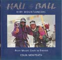 Hall & Ball - Kiwi Mountaineers : From Mount Cook to Everest: Monteath, Colin