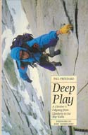 Deep Play: A Climber's Odyssey from Llanberis to the Big Walls: Pritchard, Paul