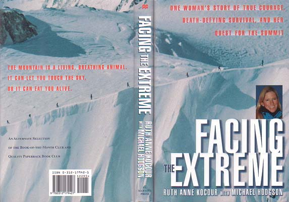 Facing the Extreme: One Woman's Story of True Courage, Death-Defying Survival, and Her Quest for the Summit: Kocour, Ruth Anne w/ Michael Hodgson