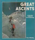 Great Ascents: A Narrative History of Mountaineering: Newby, Eric