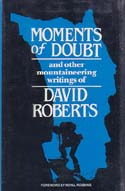 Moments of Doubt and Other Mountaineering Writings: Roberts, David