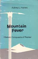 Mountain Fever: Historic Conquests of Rainier: Haines, Aubrey L.