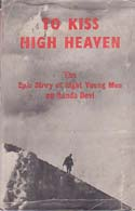 To Kiss High Heaven: The Epic Story of Eight Young Men on Nanda Devi: Languepin, J. J.