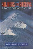 Soldiers and Sherpas: A Taste for Adventure: Stokes, Brummie