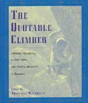 The Quotable Climber: Literary, Humorous, Inspirational, and Fearful Moments in Climbing: Waterman, Jonathan