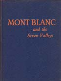 Mont Blanc and the Seven Valleys: Frison-Roche, R. & Pierre Tairraz