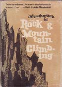 Introduction to Rock and Mountain Climbing: Mendenhall, Ruth & John