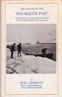 The Voyage of the 'Pourquoi-Pas?': The Journal of the Second French South Polar Expedition, 1908-1910: Charcot, Jean-Baptiste