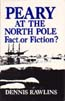 Peary at the North Pole: Factor Fiction?: Rawlins, Dennis