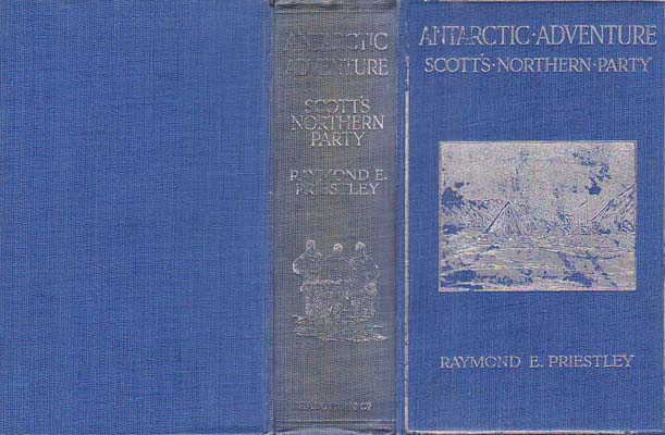 Antarctic Adventure: Scott's Northern Party: Priestley, Raymond E.