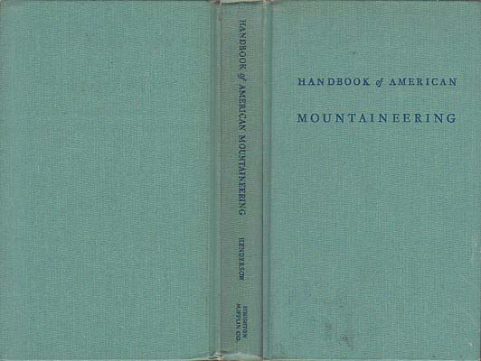 Handbook of American Mountaineering: Henderson, Kenneth A.