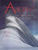 Ascent - The Climbing Experience in Word and Image: Ascent: