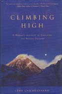 Climbing High: A Woman's Account of Surviving the Everest Tragedy: Gammelgaard, Lene