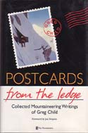 Postcards from the Ledge: Collected Mountaineering Writings of Greg Child: Child, Greg