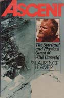 Ascent: The Spiritual and Physical Quest of Willi Unsoeld: Leamer, Laurence