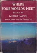 Where Four Worlds Meet - Hindu Kush 1959: Maraini, Fosco
