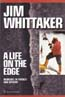 A Life on the Edge: Memoirs of Everest and Beyond: Whittaker, Jim