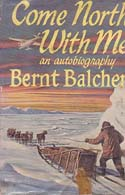 Come North With Me: An Autobiography: Balchen, Bernt