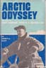 Arctic Odyssey: The Life of Rear Admiral Donald B. MacMillan: Allen, Everett S.