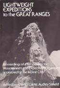 Lightweight Expeditions to the Great Ranges: Clarke, Charles & Audrey Salkeld, eds.
