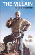 The Villain: A Life of Don Whillans: Perrin, Jim