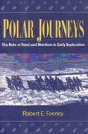 Polar Journeys: The Role of Food and Nutrition in Early Exploration: Feeney, Robert E.