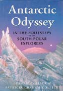 Antarctic Odyssey: In the Footsteps of the South Polar Explorers: Collier, Graham & Patricia Graham Collier