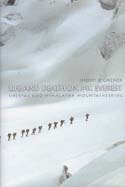 Life and Death on Mt. Everest: Sherpas and Himalayan Mountaineering: Ortner, Sherry B.