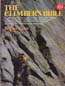 The Climber's Bible: A Complete Basic Guide to Rock and Ice Climbing and an Introduction to Mountaineering: Shaw, Robin