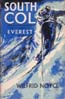 South Col: One Man's Adventure on the Ascent of Everest, 1953: Noyce, Wilfrid