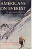 Americans on Everest: The Official Account of the Ascent led by Norman G. Dyhrenfurth: Ullman, James Ramsey