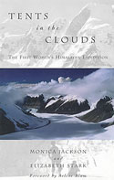Tents in the Clouds: The First Women's Himalayan Expedition: Jackson, Monica & Elizabeth Stark