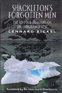 Shackleton's Forgotten Men: The Untold Tragedy of the Endurance Epic: Bickel, Lennard
