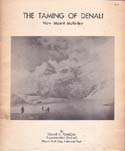 The Taming of Denali - Now Mount McKinley: Pearson, Grant H.