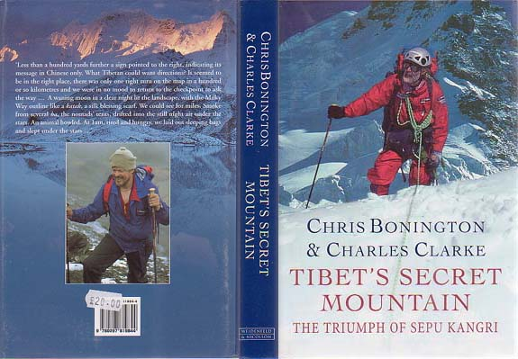 Tibet's Secret Mountain: The Triumph of Sepu Kangri: Bonington, Chris & Charles Clarke