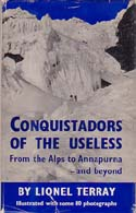 Conquistadors of the Useless: From the Alps to Annapurna and Beyond: Terray, Lionel