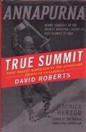 True Summit: What Really Happened on the Legendary Ascent of Annapurna: Roberts, David