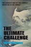 The Ultimate Challenge: The Hardest Way Up the Highest Mountain in the World: Bonington, Chris