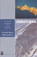Annapurna: 50 Years of Expeditions in the Death Zone: Messner, Reinhold