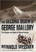 The Second Death of George Mallory: The Enigma and Spirit of Mount Everest: Messner, Reinhold