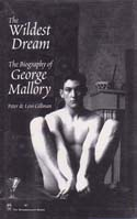 The Wildest Dream: The Biography of George Mallory: Gillman, Peter & Leni