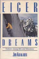Eiger Dreams: Ventures Among Men and Mountains: Krakauer, Jon