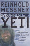 My Quest for the Yeti: Confronting the Himalayas' Deepest Mystery: Messner, Reinhold
