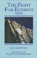 The Fight For Everest: 1924: Norton, Lieutenant-Colonel E. F.