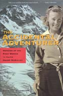 The Accidental Adventurer: Memoirs of the First Woman to Climb Mount McKinley: Washburn, Barbara w/ Lew Freedman